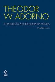 INTRODUCAO A SOCIOLOGIA DA MUSICA - 2a ED