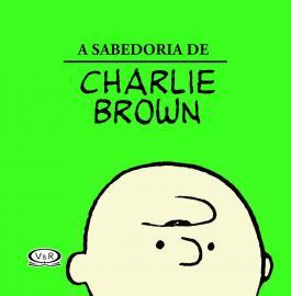 SABEDORIA DE CHARLIE BROWN, A