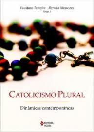 CATOLICISMO PLURAL - DINAMICAS CONTEMPORANEAS