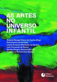 ARTES NO UNIVERSO INFANTIL, AS
