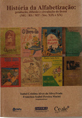 HISTORIA DA ALFABETIZACAO: PRODUCAO, DIFUSAO E