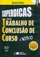 SUPERDICAS PARA UM TRABALHO DE CONCLUSAO DE CURSO NOTA 10