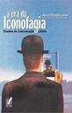 ERA DA ICONOFAGIA, A
