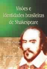 VISOES E IDENTIDADES BRASILEIRAS DE SHAKESPEARE