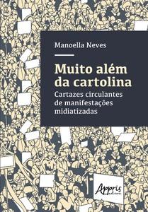 MUITO ALEM DA CARTOLINA - CARTAZES CIRCULANTES DE MANIFESTACOES MIDIATIZADAS