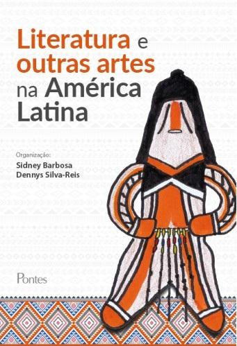 LITERATURA E OUTRAS ARTES NA AMERICA LATINA