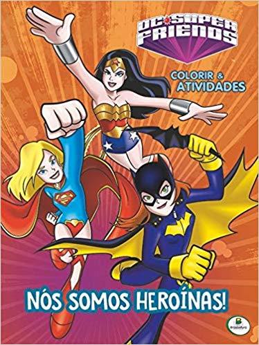 COLORIR E ATIVIDADES - DC SUPERFRIENDS - NOS SOMOS HEROINAS!
