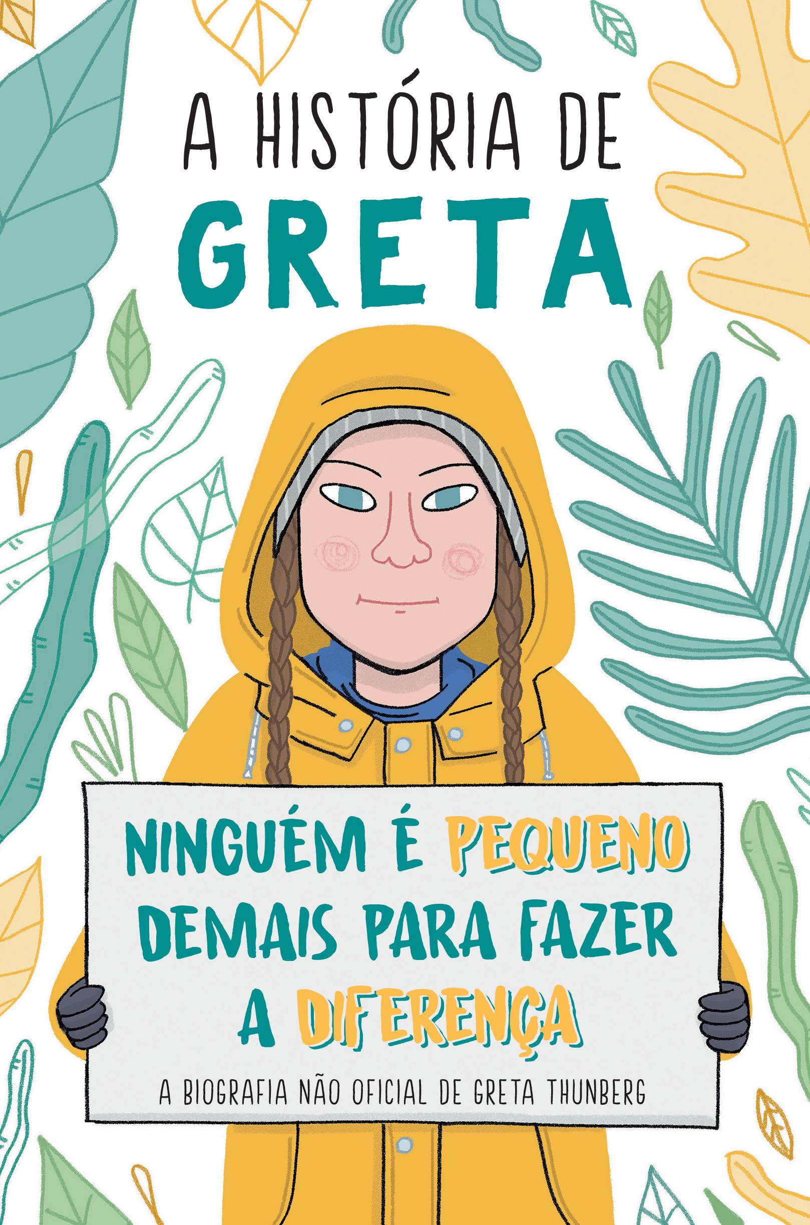HISTORIA DE GRETA, A - NINGUEM E PEQUENO DEMAIS PARA FAZER A DIFERENCA