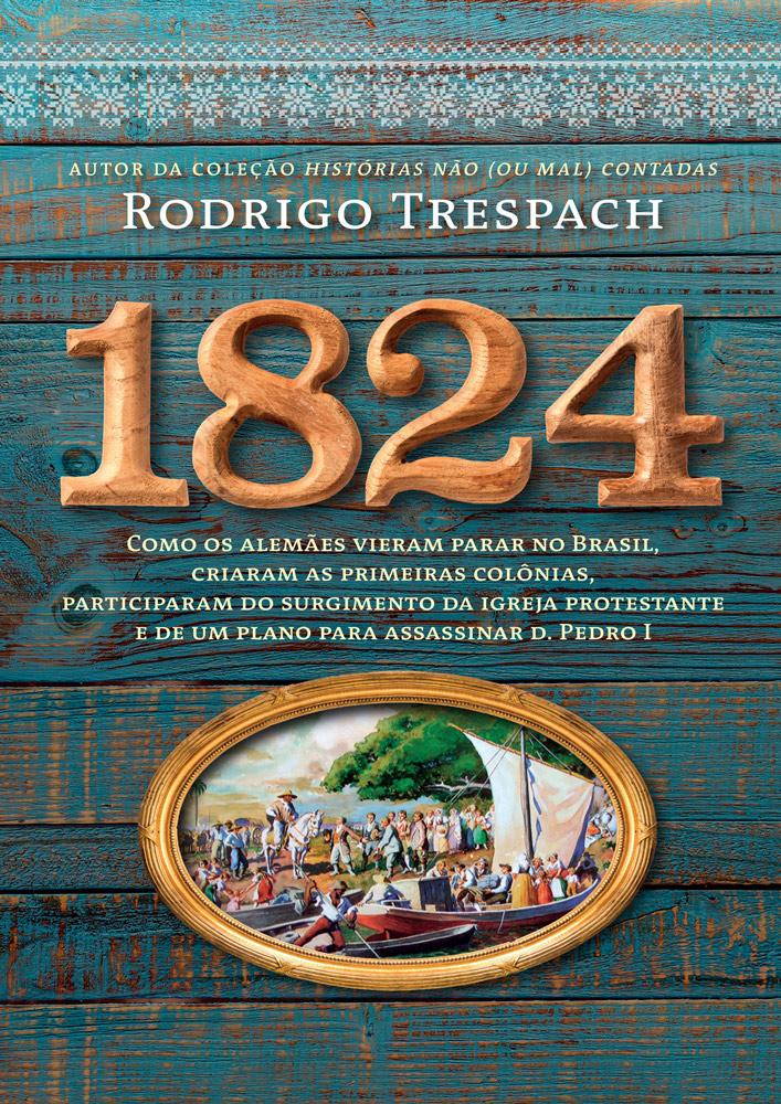 1824 - COMO OS ALEMAES VIERAM PARAR NO BRASIL