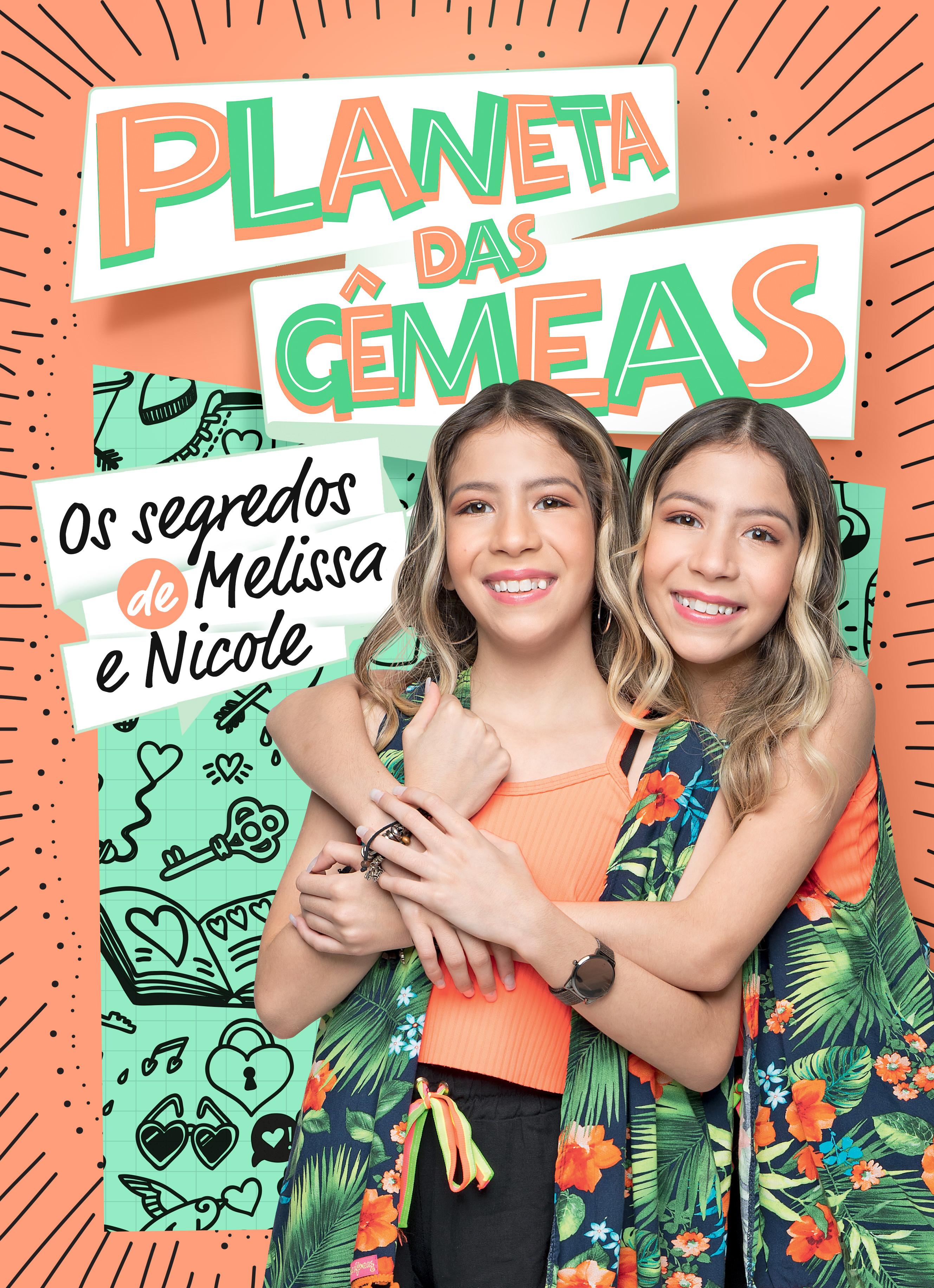 PLANETA DAS GEMEAS - OS SEGREDOS DE MELISSA E NICOLE