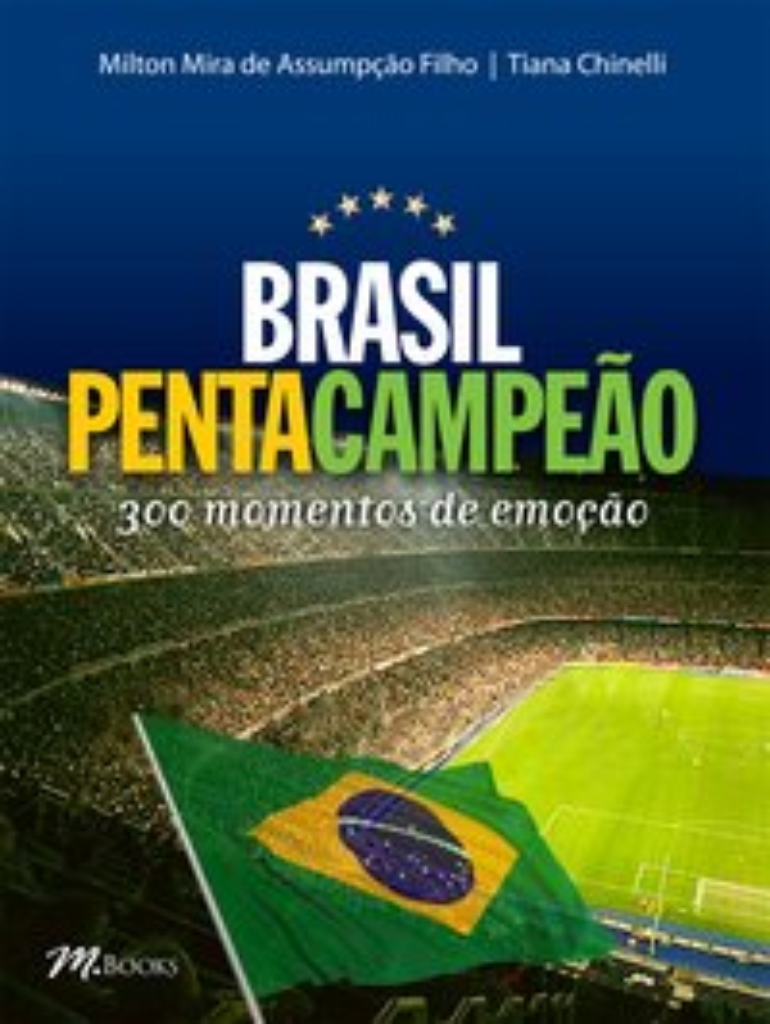 BRASIL PENTACAMPEAO - 300 MOMENTOS DE EMOCAO