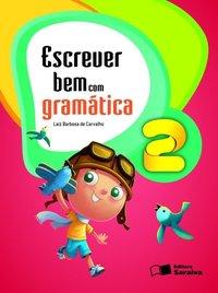 ESCREVER BEM COM GRAMATICA - 2ro ANO