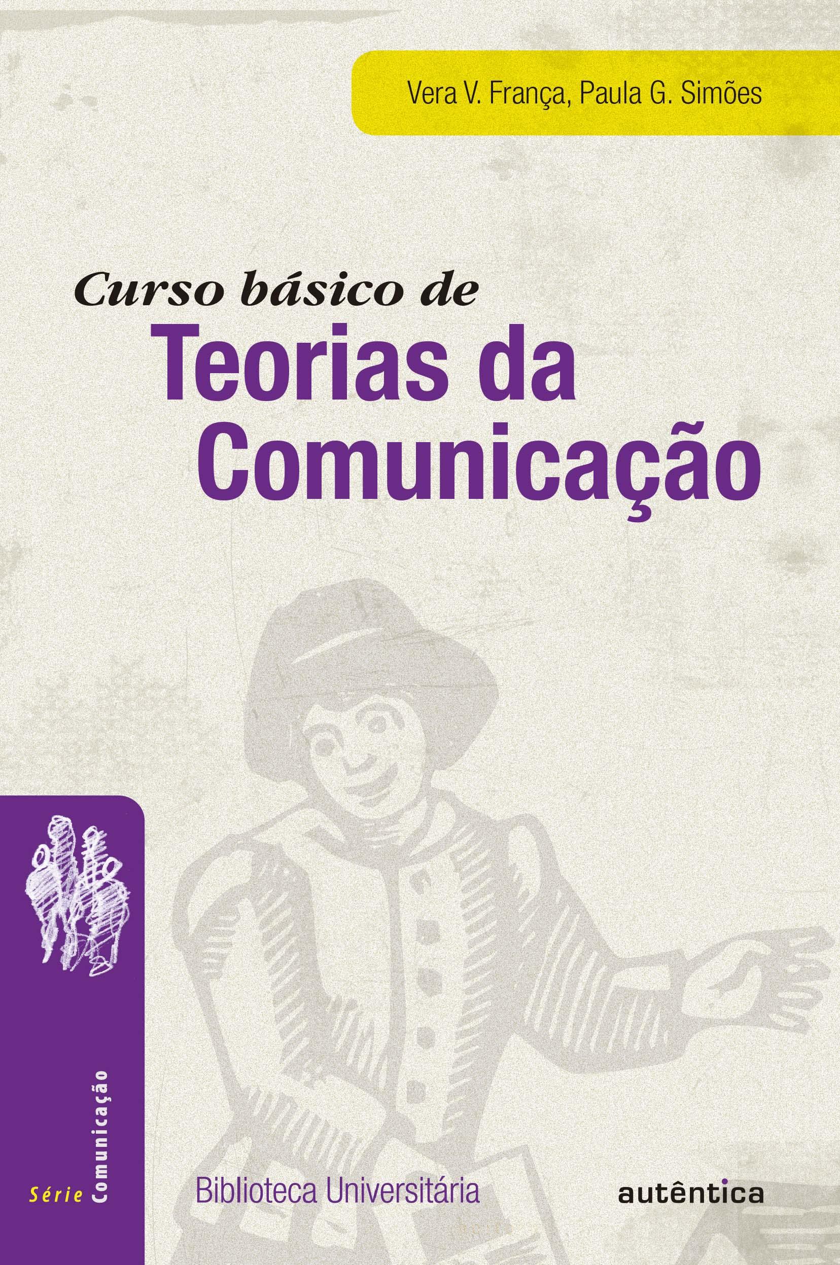 CURSO BASICO DE TEORIAS DA COMUNICACAO - SERIE COMUNICACAO - COL BIBLIOTECA UNIVERSITARIA