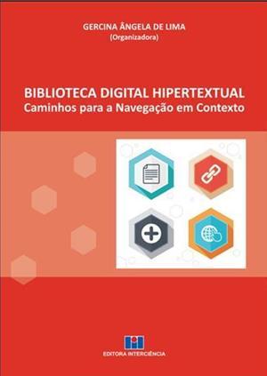 BIBLIOTECA DIGITAL HIPERTEXTUAL: CAMINHOS PARA A NAVEGACAO EM CONTEXTO