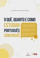 QUE, QUANTO E COMO ESTUDAR PORTUGUES PARA CONCURSOS, O