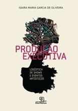 PRODUCAO EXECUTIVA - LOGISTICA DE SHOWS E EVENTOS