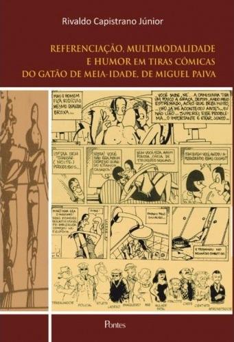 REFERENCIACAO, MULTIMODALIDADE E HUMOR EM TIRAS COMICAS DO GATAO DE MEIA-IDADE, DE MIGUEL PAIVA