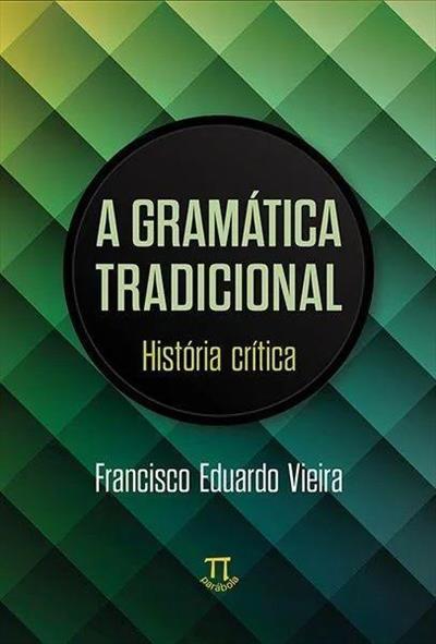 GRAMATICA TRADICIONAL, A - HISTORIA CRITICA