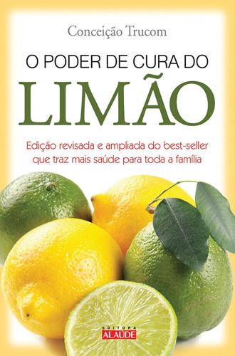 PODER DE CURA DO LIMAO, O - 2° ED.
