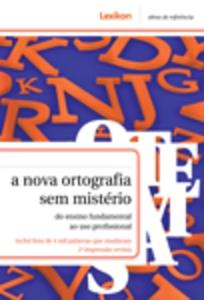 NOVA ORTOGRAFIA SEM MISTERIO, A