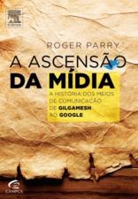 ASCENSAO DA MIDIA, A