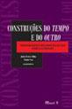 CONSTRUCOES DO TEMPO E DO OUTRO
