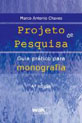 PROJETO DE PESQUISA - GUIA PRATICO PARA MONOGRAFIA