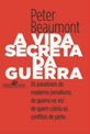 VIDA SECRETA DA GUERRA, A