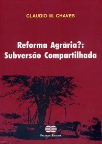 REFORMA AGRARIA - SUBVERSAO COMPARTILHADA